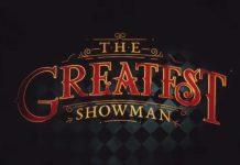 Το «Greatest Showman» στα καλύτερα τρέιλερ της εβδομάδας
